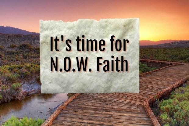 It's time for N.O.W. Faith