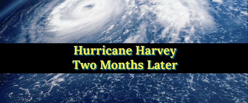 Hurricane Harvey Two Months Later