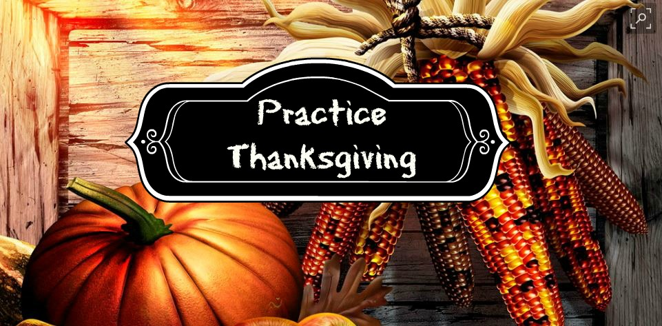 Practice Thanksgiving